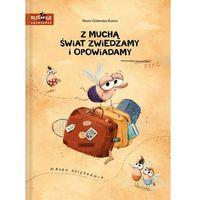 Książki dla dzieci, Z muchą świat zwiedzamy i opowiadamy - Marta Galewska-Kustra (opr. twarda)