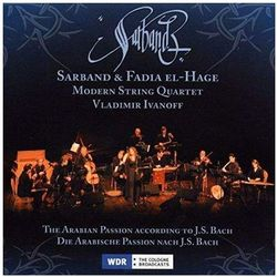 Sarband / Fadia El-hage / Modern String Quartet - Arabian Passion According To J.s.bach