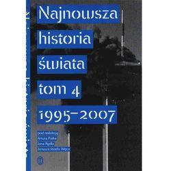 Najnowsza historia świata tom 4 1995 -2007 (opr. miękka)