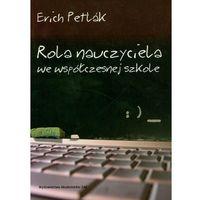 Pedagogika, Rola nauczyciela we współczesnej szkole (opr. miękka)