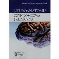 Książki medyczne, Neuroanatomia czynnościowa i kliniczna (opr. miękka)