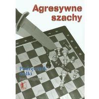 Hobby i poradniki, Agresywne szachy. Podręcznik walki (opr. miękka)