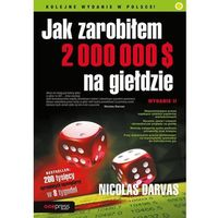 Biblioteka biznesu, Jak Zarobiłem 2 000 000 $ Na Giełdzie Wyd. 2 - Nicolas Darvas (opr. broszurowa)