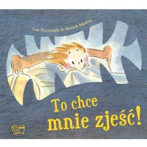 Książki dla dzieci, To chce mnie zjeść! (opr. miękka)