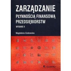 Zarządzanie płynnością finansową przedsiębiorstw - Magdalena Grabowska (opr. miękka)