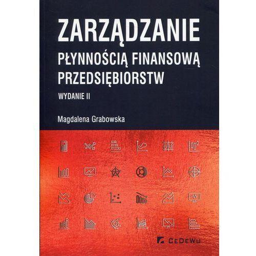 Biblioteka biznesu, Zarządzanie płynnością finansową przedsiębiorstw - Magdalena Grabowska (opr. miękka)