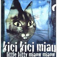 Książki dla dzieci, Kici kici miau Little kitty miaow miaow (opr. twarda)