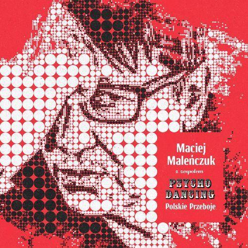 Pozostała muzyka rozrywkowa, POLSKIE PRZEBOJE - Maciej Z Zespolem Psychodancing Malenczuk (Płyta CD)