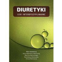 Książki medyczne, Diuretyki Leki interdyscyplinarne (opr. broszurowa)