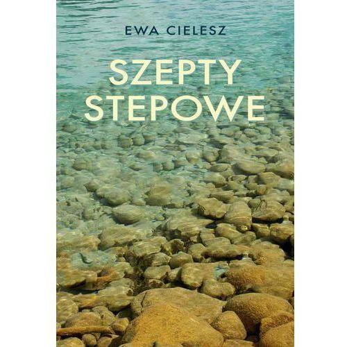 E-booki, Szepty stepowe. Część 2 - Ewa Cielesz (EPUB)