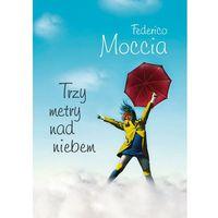 Książki dla młodzieży, TRZY METRY NAD NIEBEM (opr. broszurowa)