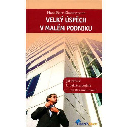 Pozostałe książki, Velký úspěch v malém podniku Hans-Peter Zimmermann