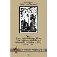 Książki dla dzieci, Wybór źródeł do dziejów ZHP Tom 1 - Katarzyna Marszałek (opr. miękka)