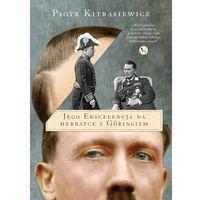 E-booki, Jego ekscelencja na herbatce z Göringiem - Piotr Kitrasiewicz