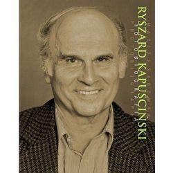 Ryszard Kapuściński. Fotobiografia (opr. twarda)