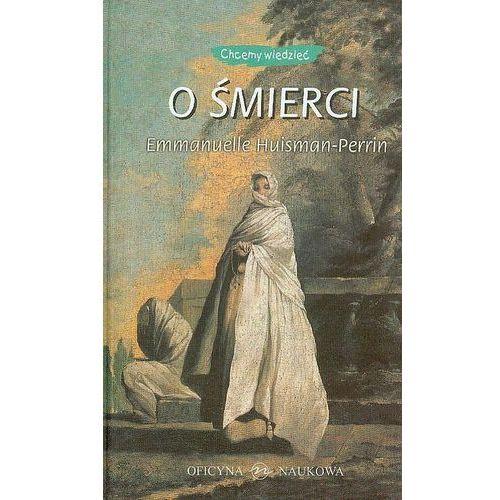 Literatura młodzieżowa, O śmierci - Huisman-Perrin Emmanuelle (opr. twarda)