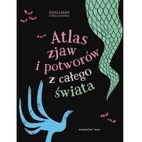 Książki dla dzieci, Atlas zjaw i potworów z całego świata [Magrin Federica] (opr. twarda)