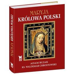 Maryja Królowa Polski - Wysyłka od 3,99 - porównuj ceny z wysyłką (opr. twarda) Wyprzedaż 3/17 (3) (-33%)