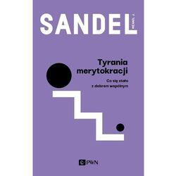 Tyrania merytokracji - sandel michael j. (opr. miękka)