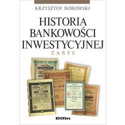 Historia bankowości inwestycyjnej Zarys- bezpłatny odbiór zamówień w Krakowie (płatność gotówką lub kartą). (opr. broszurowa)