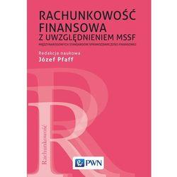 RACHUNKOWOŚĆ FINANSOWA Z UWZGLĘDNIENIEM MSSF - JÓZEF PFAFF (opr. miękka)