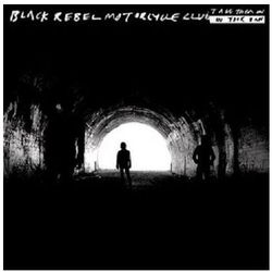 Take Them On, On Your Own - Black Rebel Motorcycle Club