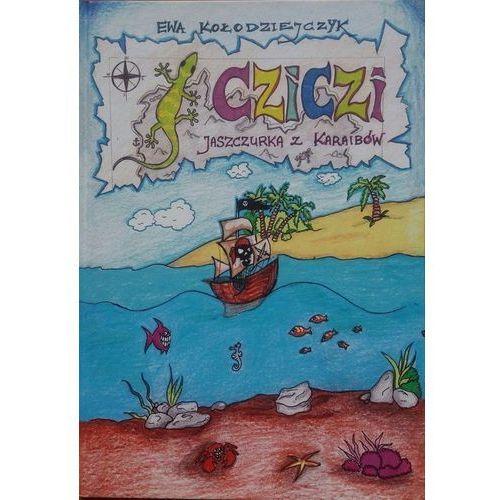 Książki dla dzieci, Cziczi Jaszczurka z Karaibów - Ewa Kołodziejczyk (opr. twarda)