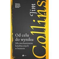 E-booki, Od celu do wyniku. Siła mechanizmów katalitycznych w biznesie - Jim Collins (EPUB)