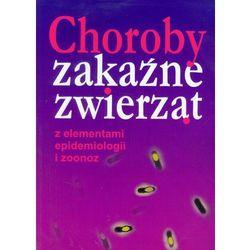Choroby zakaźne zwierząt z elementami epidemiologii i zoonoz (opr. miękka)