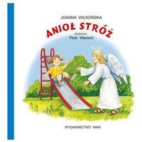 Książki dla dzieci, Anioł Stróż - Joanna Wilkońska (opr. kartonowa)