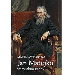 Jan Matejko wszystkim znany (opr. twarda)