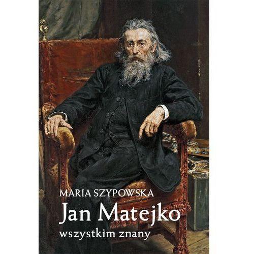 Biografie i wspomnienia, Jan Matejko wszystkim znany (opr. twarda)