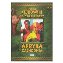Wojciech Cejrowski - Boso przez świat Afryka Zachodnia. Darmowy odbiór w niemal 100 księgarniach!