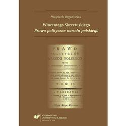"""Wincentego Skrzetuskiego """"Prawo polityczne narodu polskiego"""" - Wojciech Organiściak - ebook"""