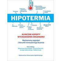 Książki medyczne, Hipotermia Kliniczne aspekty wychłodzenia organizmu (opr. miękka)