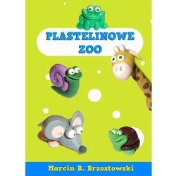 Plastelinowe zoo - Marcin B. Brzostowski