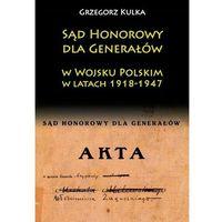 Historia, Sąd Honorowy dla Generałów w Wojsku Polskim w latach 1918-1947 (opr. twarda)