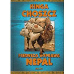 Pierwsza wyprawa Nepal (opr. twarda)