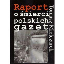 Raport o śmierci polskich gazet - Tomasz Mielczarek - ebook