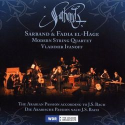 Sarband / Fadia El-hage / Modern String Quartet - Arabian Passion According To J.s.bach