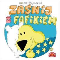 Książki dla dzieci, Zaśnij z Fafikiem [Trojanowski Robert] (opr. twarda)