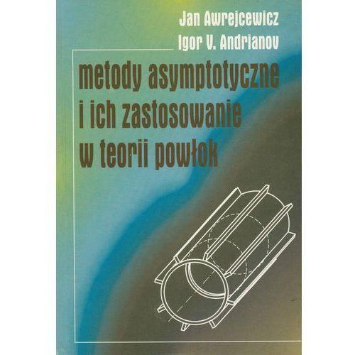 Leksykony techniczne, Medoty asymptotyczne i ich zastosowanie w teorii powłok (opr. miękka)