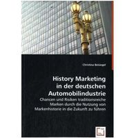 Biblioteka biznesu, History Marketing in der deutschen Automobilindustrie Beisiegel, Christina
