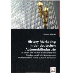 History Marketing in der deutschen Automobilindustrie Beisiegel, Christina