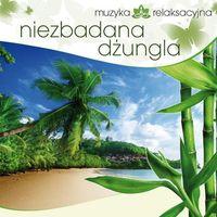 Muzyka relaksacyjna, Muzyka Relaksacyjna - Niezbadana Dżungla