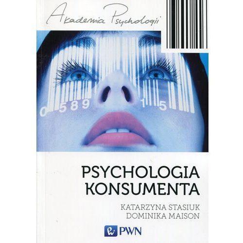 Biblioteka biznesu, Psychologia konsumenta - Katarzyna Stasiuk, Maison Dominika (opr. miękka)