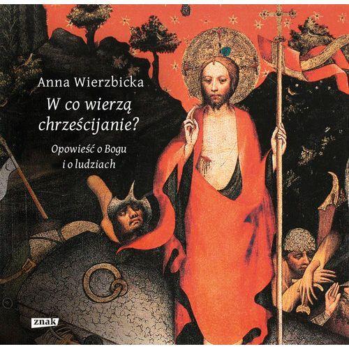Reportaże, W co wierzą chrześcijanie? Opowieść o Bogu i o ludziach (opr. broszurowa)