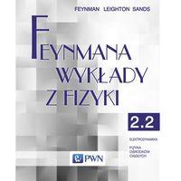 Fizyka, Feynmana wykłady z fizyki Tom 2 część 2 Elektrodynamika Fizyka ośrodków ciągłych (opr. miękka)