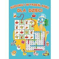 Literatura młodzieżowa, Sudoku i wykreślanki dla dzieci - praca zbiorowa - książka (opr. broszurowa)