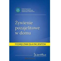 Żywienie pozajelitowe w domu. Podręcznik dla pacj. - Praca zbiorowa (opr. broszurowa)